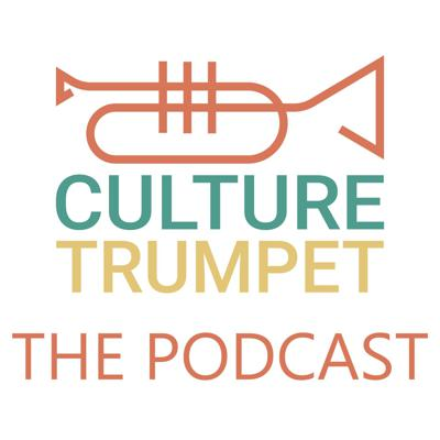 Culture Trumpet - The Podcast