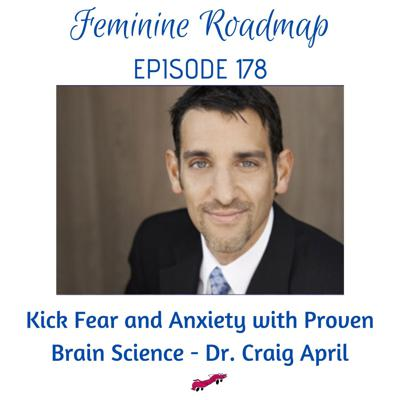 Cover art for FR Ep #178 Kick Fear and Anxiety with Proven Brain Science with Dr Craig April