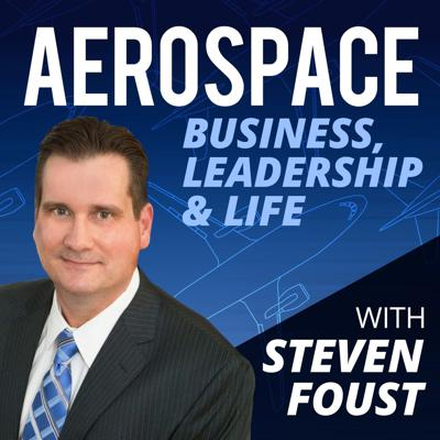 It's hard to create a successful aerospace or leadership career without feeling overwhelmed and undervalued. Join Steven Foust, a 30+ year industry veteran and leadership expert, as he shares advice on getting unstuck, growing your career, and discovering the clarity and mindset to live life at the next level!