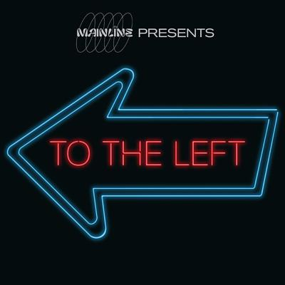Mainline Presents: To the Left