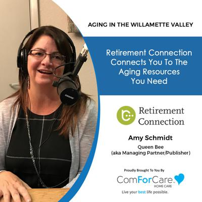 Cover art for 7/10/21: Amy Schmidt of Retirement Connection | GUIDE TO AGING IN PLACE | Aging in the Willamette Valley with John Hughes