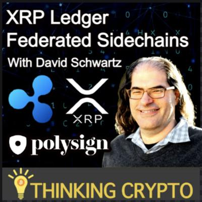 Cover art for Ripple CTO David Schwartz Interview - XRPL Federated Sidechains - SEC Lawsuit - Polysign Cowen