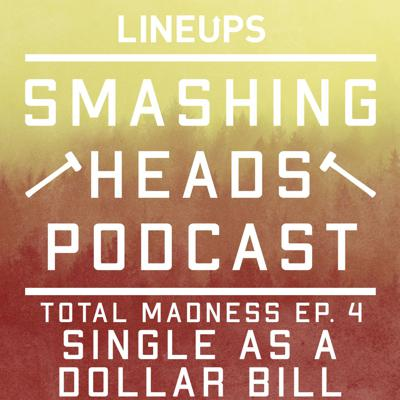 Cover art for Single As A Dollar Bill (Total Madness Ep. 4)