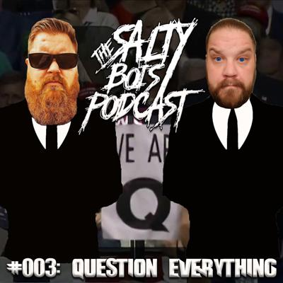 Cover art for Salty Bois Podcast #003: Question Everything