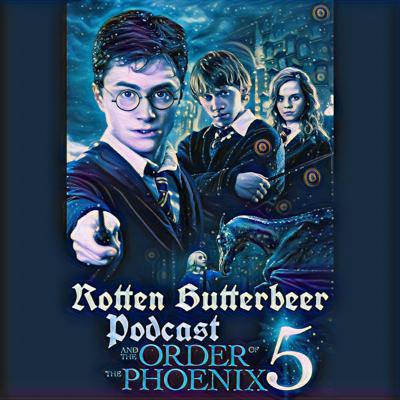 Cover art for Rotten Butterbeer Podcast: Harry Potter and the Order of the Phoenix