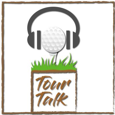 Tour Talk - Golf Podcast