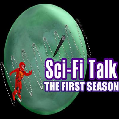 Sci-Fi Talk: The First Season