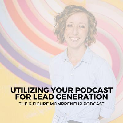 Cover art for Utilizing your podcast for lead generation