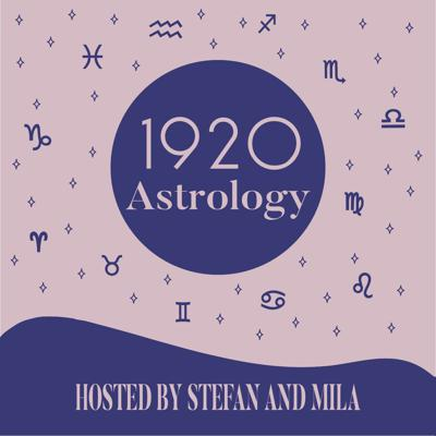 The 1920 Astrology Podcast