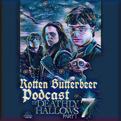 Cover art for Rotten Butterbeer Podcast: Harry Potter and the Deathly Hallows Pt 1