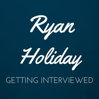 Ryan Holiday Getting Interviewed