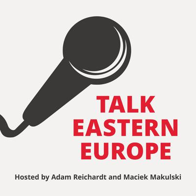 Talk Eastern Europe is the exclusive podcast dedicated to debating the issues facing the region of Central and Eastern Europe.
