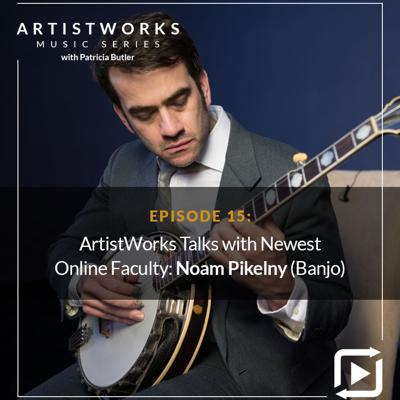 Cover art for ArtistWorks Talks with Newest Online Faculty: Noam Pikelny (Banjo)