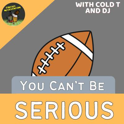 Cover art for You Can't Be Serious with DJ and Taylor - Episode 4