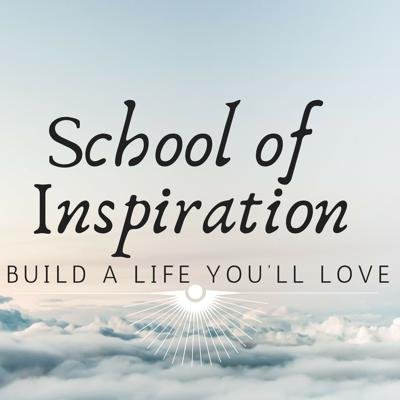 The School of Inspiration is a Positive Thinking Course aimed at creating a new you, new life, and new start.In the School of Inspiration your mind will undergo an entire reset and rewiring, changing the way you think, feel, see and operate. Get ready to open your mind, change your life, and see the world in a whole new light. This podcast will provide you with the tools you need to BUILD A LIFE YOU'LL LOVE.