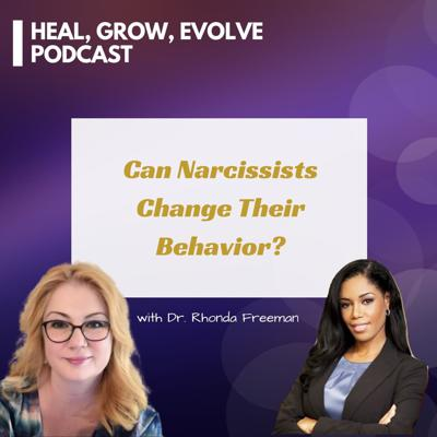 Cover art for Can Narcissists Change Their Behavior? with Kim Saeed and Dr. Rhonda Freeman