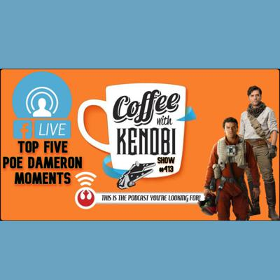 Cover art for CWK Show #413 LIVE: Top Five Poe Dameron Moments & Star Wars: The Bad Batch Pre-Show