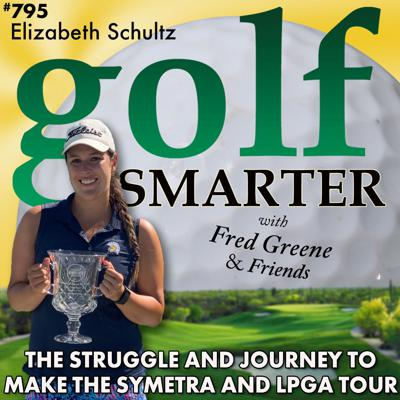 Cover art for The Struggle and Journey to Make the Symetra and LPGA Tour with Elizabeth Schultz