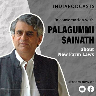 Cover art for P Sainath | All About  The New Farm laws & Farmers Protest | On IndiaPodcasts With Anku Goyal