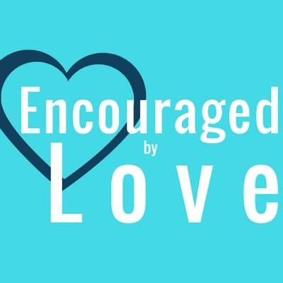 Encouraged By Love