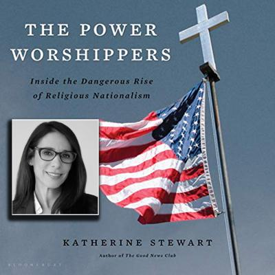 Cover art for The Power Worshippers: The Rise of Religious Nationalism (with Katherine Stewart)
