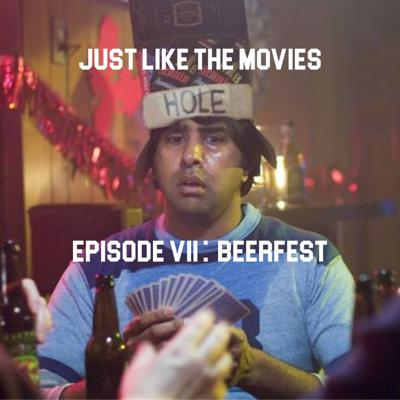 Cover art for Just Like The Movies: BEERFEST Full Movie Commentary