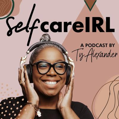 Welcome to Self Care IRL, a brave space for you to create better wellness experiences. Join Ty Alexander, wellness blogger and best selling author of