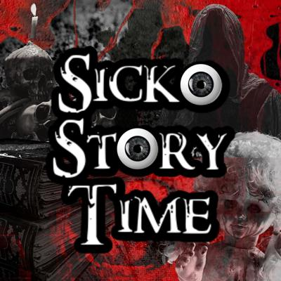 Sicko Story Time