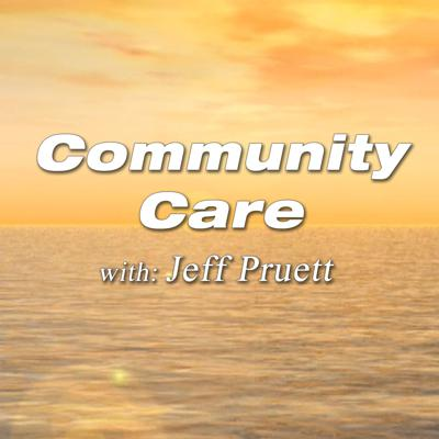 Community Care w/Jeff Pruett