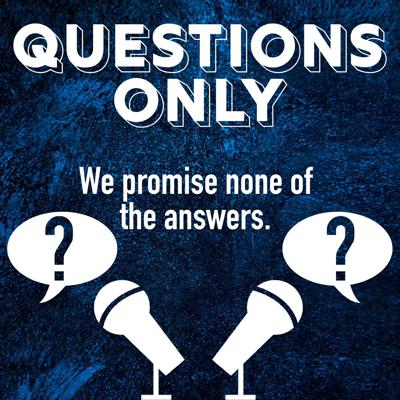 Questions Only Podcast