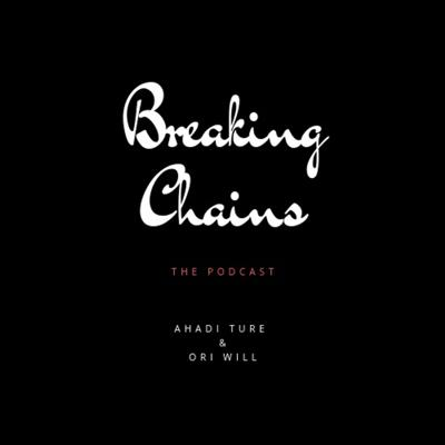 Breaking Chains The Podcast