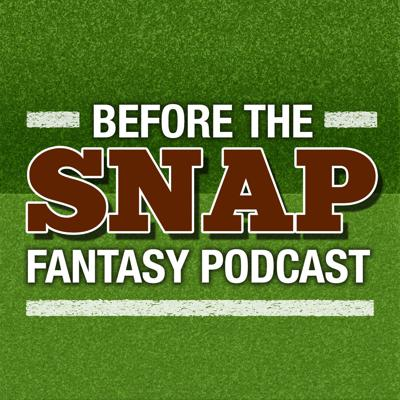Before the Snap Fantasy Podcast