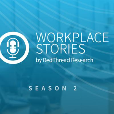 Workplace Stories by RedThread Research