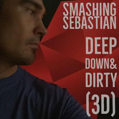 DeepDown&Dirty(3D)Radio