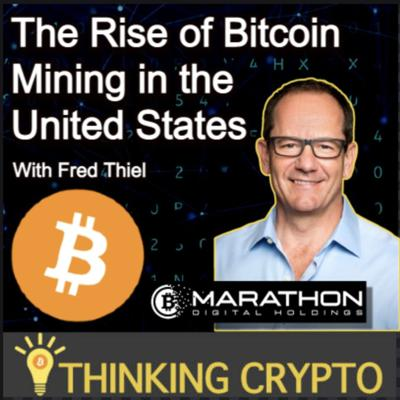 Cover art for Fred Thiel Interview - Mining Bitcoin in the US - ESG, Elon Musk, El Salvador, BTC Mining Counsel