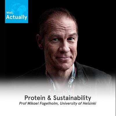 Cover art for 05 - Protein Intake & Sustainability | Prof Mikael Fogelholm