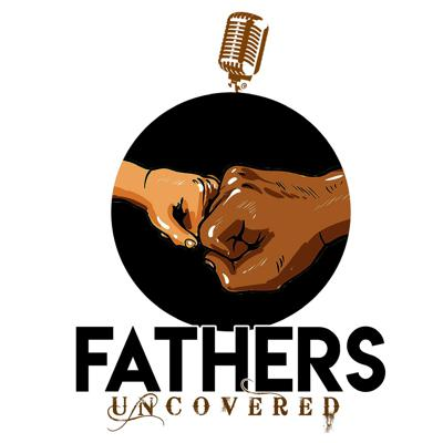 Fathers Uncovered Podcast