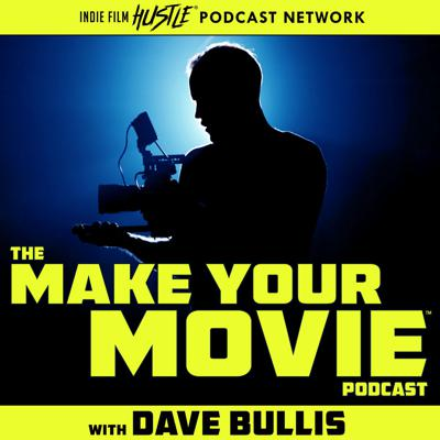 The Make Your Movie Podcast: A Filmmaking and Screenwriting Show