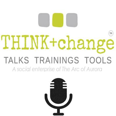 THINK+change Podcasts