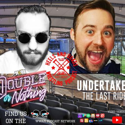 Cover art for 216. Double or Nothing Predictions/Undertaker: The Last Ride Parts 1 and 2