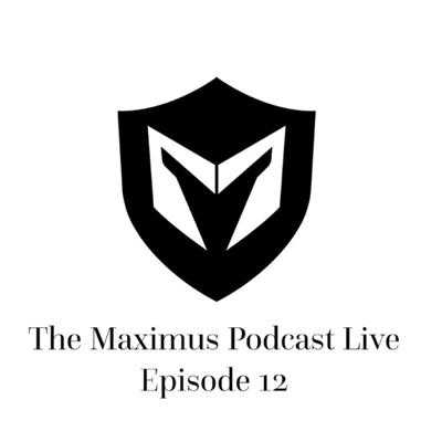 Cover art for The Maximus Podcast LIVE 12