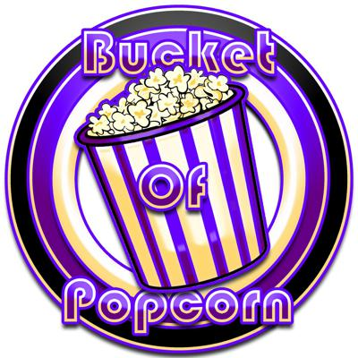 Bucket Of Popcorn Podcast