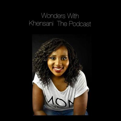 Wonders.With.Khensani The Podcast