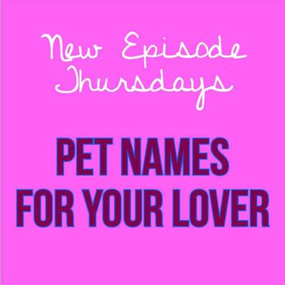Cover art for Episode 21 - Pet Names for Your Lover