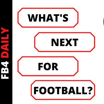 Cover art for FB4 Daily - Whats Next For Football