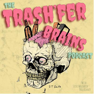 Trash'fer Brains