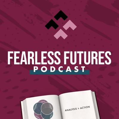 The Fearless Futures Podcast