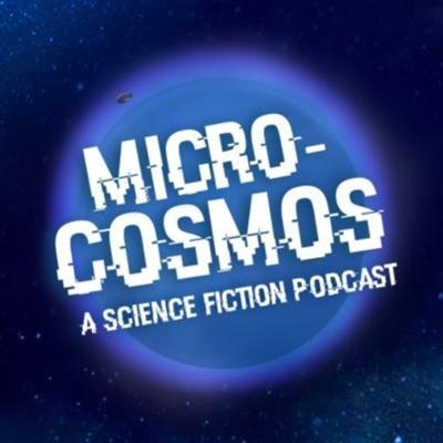 Micro-Cosmos: A Science Fiction Podcast