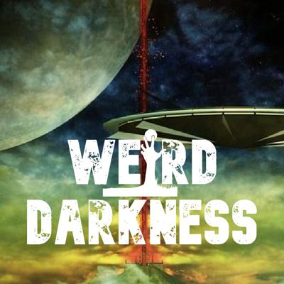 """Cover art for """"COULD UFOS BE TULPAS?"""" and More Freaky True Stories! #WeirdDarkness and More Freaky True Stories! #WeirdDarkness"""