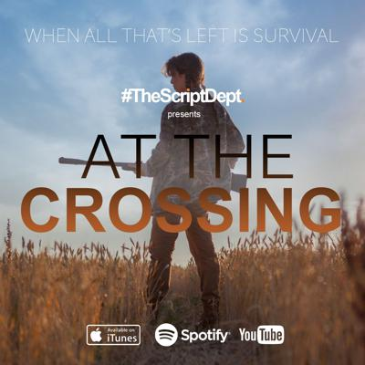 At the Crossing   #TheScriptDept